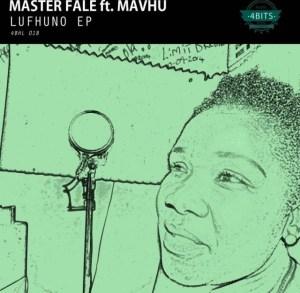Master Fale - Lufhuno (Original Mix) Ft. Mavhu